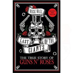 Last Of The Giants - The True Story Of Guns N Roses